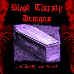 Blood Thirsty Demons - ...in Death We Trust